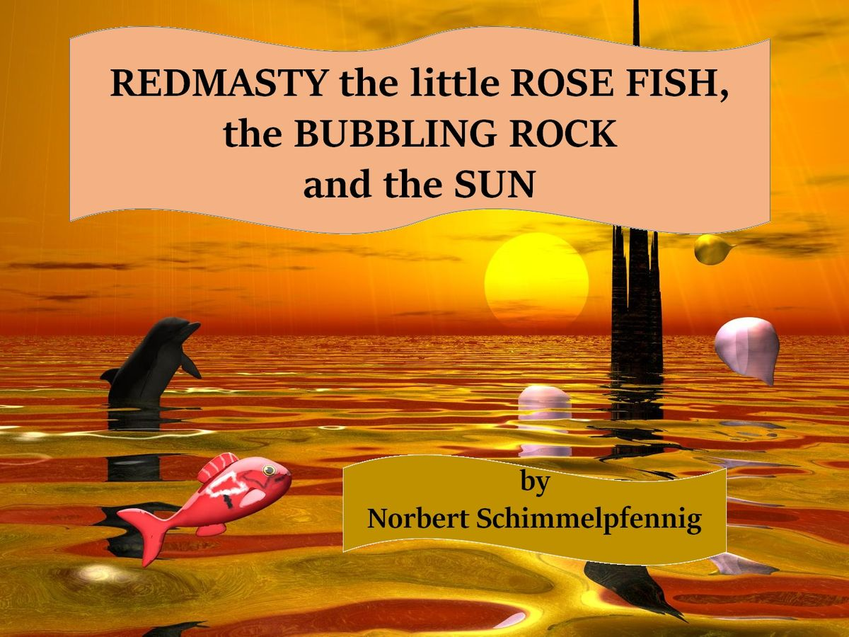 Birth and first adventures of the little rose fish